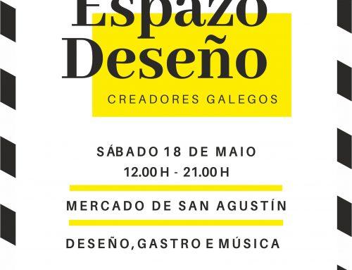 Espazo Deseño, Mercado San Agustín (A Coruña) – 18 de mayo